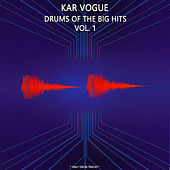 Drums Of The Big Hits Vol. 1 (Special Instrumental Versions) by Kar Vogue