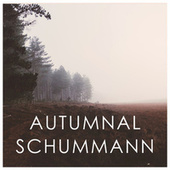 Autumnal Schumann von Robert Schumann