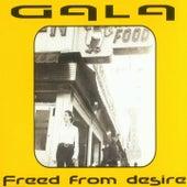 Freed From Desire van Gala