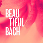 Beautiful Bach by Johann Sebastian Bach