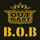 B.O.B. (Bombs Over Baghdad) by Outkast