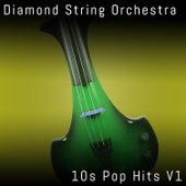 10s Pop Hits, Vol. 1 by Diamond String Orchestra