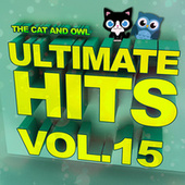 Ultimate Hits Lullabies, Vol. 15 by The Cat and Owl