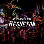 After Office Con Reguetón von Various Artists