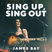 Sing Up, Sing Out von James Bay
