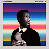 Something to Say by Cory Henry