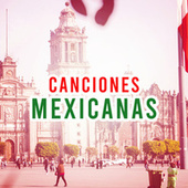Canciones Mexicanas by Various Artists