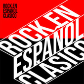 Rock en Español Clasico de Various Artists