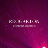 Reggaetón Argentina Reloaded by Various Artists
