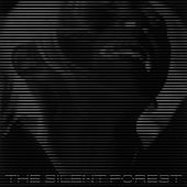 The Silent Forest ( Original Motion Picture Soundtrack ) by Lu Luming