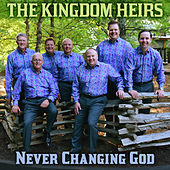 Never Changing God by Kingdom Heirs