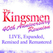 40th Anniversary Reunion (Live) [Expanded, Remixed & Remastered] by Kingsmen