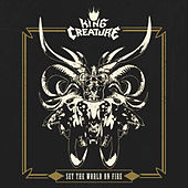 Set The World On Fire by King Creature