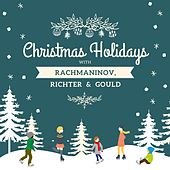 Christmas Holidays with Rachmaninov, Richter & Gould by Sergei Rachmaninov