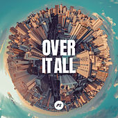 Over It All by Planetshakers