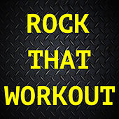 Rock That Workout von Various Artists