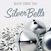 Silver Bells (feat. Joshua Hunt & Jacob Jezioro) von Mason Embry Trio