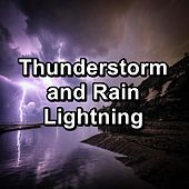 Thunderstorm and Rain Lightning by 125 Nature Sounds