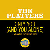 Only You (And You Alone) (Live On The Ed Sullivan Show, December 8, 1957) by The Platters