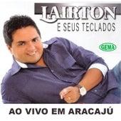 Ao Vivo em Aracajú de Lairton e Seus Teclados