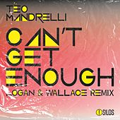 Can't Get Enough (Logan & Wallace Remix) von Teo Mandrelli