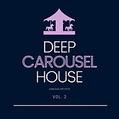 Deep-House Carousel, Vol. 2 by Various Artists
