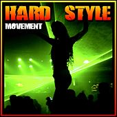 Hard Style Movement by Various Artists