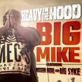 Heavy in the Hood von Big Mike