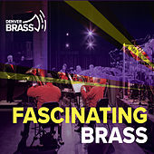 Fascinating Brass by Denver Brass
