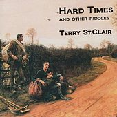 Hard Times and Other Riddles by Terry St.Clair