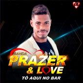 Tô Aqui no Bar (Cover) von Banda Prazer