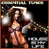 Essential Tunes - House Is My Life de Various Artists