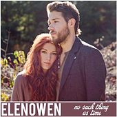 No Such Thing As Time - Single by Elenowen