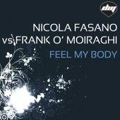 Feel My Body (Nicola Fasano Vs Frank O' Moiraghi) de Nicola Fasano