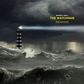 The Watchman - Remixes by Daniel Hall