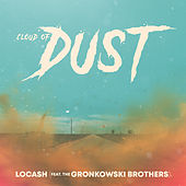 Cloud of Dust (feat. The Gronkowski Brothers) by LOCASH