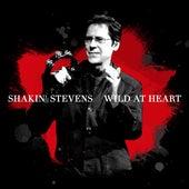 Wild At Heart (Neros Single Version) von Shakin' Stevens