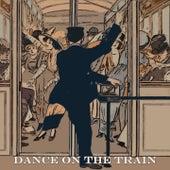 Dance on the Train by Otis Redding