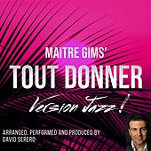 Tout Donner (Version Jazz) de David Serero