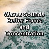 Waves Sounds Better Focus and Concentration by Relaxing Music (1)