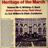 Heritage of the March, Vol. 69 - The Music of Whiting and Bach by U.S. Army Field Band