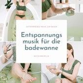 Entspannungsmusik für die badewanne: Entspannende musik zum baden, Badewannenmusik von Entspannungsmusik Spa