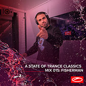 A State Of Trance Classics - Mix 015: Fisherman by Fisherman
