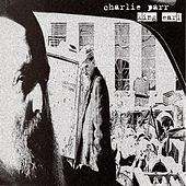 King Earl by Charlie Parr