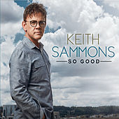 So Good by Keith Sammons