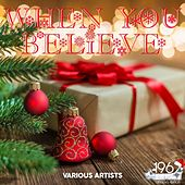 When You Believe von Various Artists