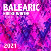 Balearic House Winter 2021 by Various Artists