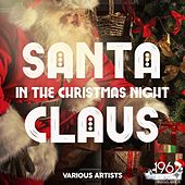 Santa Claus in the Christmas Night von Various Artists