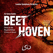 Beethoven: Christ on the Mount of Olives (Christus Am Ölberge) by Sir Simon Rattle