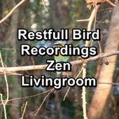 Restfull Bird Recordings Zen Livingroom by S.P.A